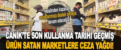 Canik'te Son Kullanma Tarihi Geçmiş Ürün Satan Marketlere Ceza Yağdı!
