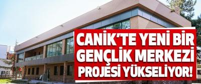 Canik'te Yeni Bir Gençlik Merkezi Projesi Yükseliyor!