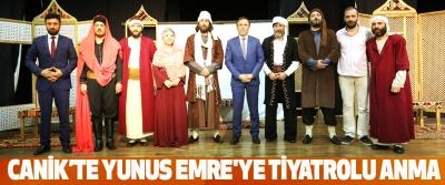 Canik'te Yunus Emre'ye Tiyatrolu Anma