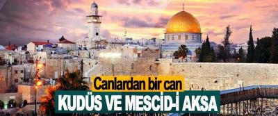 Canlardan bir Can Kudüs ve Mescid-i Aksa