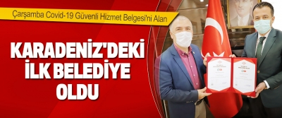 Çarşamba Belediyesi Covid-19 Güvenli Hizmet Belgesi'ni Alan Karadeniz'deki İlk Belediye Oldu