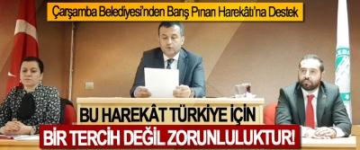 Çarşamba Belediyesi'nden Barış Pınarı Harekâtı'na Destek