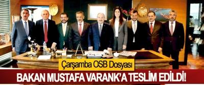 Çarşamba OSB Dosyası  Bakan Mustafa Varank'a teslim edildi!