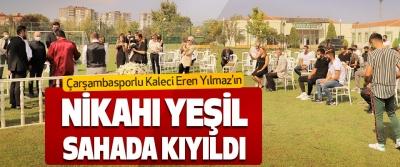 Çarşambasporlu Kaleci Eren Yılmaz'ın Nikahı Yeşil Sahada Kıyıldı