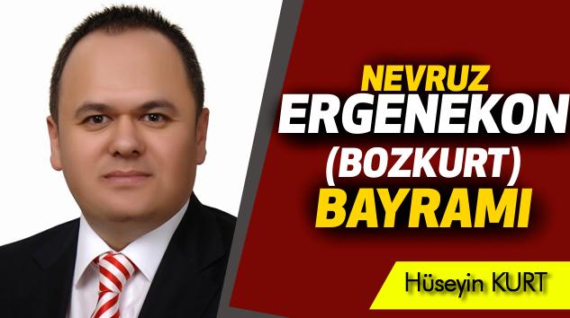 Hüseyin Kurt: Nevruz Ergenekon/Bozkurt Bayramı