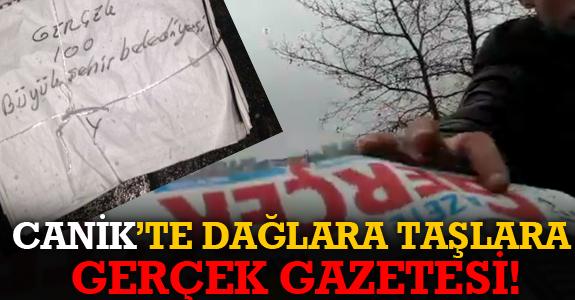 CANİK'TE DAĞLARA TAŞLARA GERÇEK GAZETESİ!
