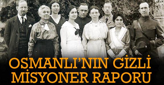 OSMANLI'NIN 'GİZLİ' MİSYONER RAPORU