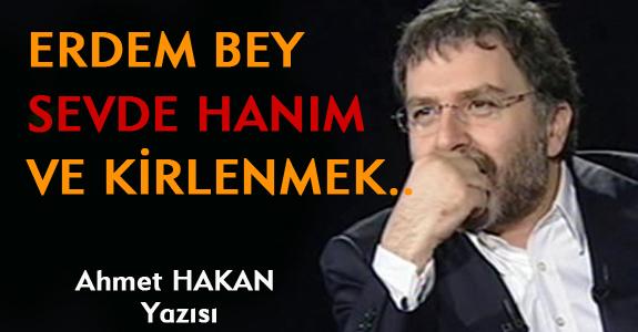 ERDEM BEY, SEVDE HANIM VE KİRLENMEK..