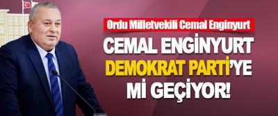 Cemal Enginyurt Demokrat Parti'ye mi Geçiyor!