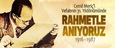 Cemil Meriç'i, vefatının 31. Yıldönümünde Rahmetle Anıyoruz