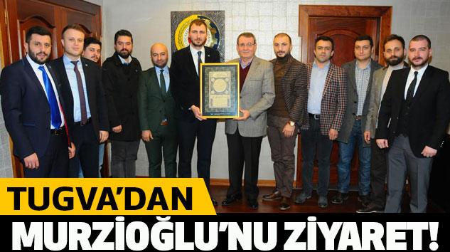 Tugva'dan Murzioğlu'nu Ziyaret!