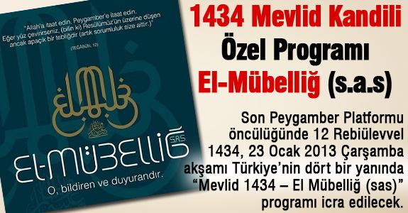 1434 Mevlid Kandili Özel Programı: El-Mübelliğ (s.a.s)
