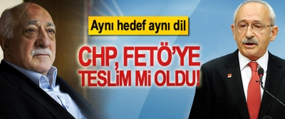 CHP FETÖ'ye teslim mi oldu!