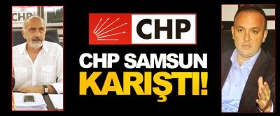 CHP Samsun Karıştı!