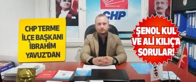Chp Terme İlçe Başkanı İbrahim Yavuz'dan Şenol Kul ve Ali Kılıç'a Sorular!