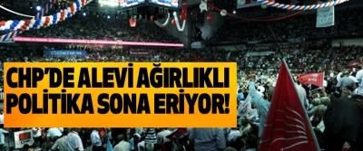 CHP'de Alevi Ağırlıklı Politika Sona Eriyor!
