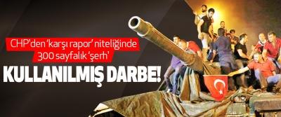 CHP'den 'karşı rapor' niteliğinde 300 sayfalık 'şerh' Kullanılmış darbe!