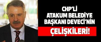 Chp'li atakum belediye başkanı deveci'nin yaman çelişkisi!