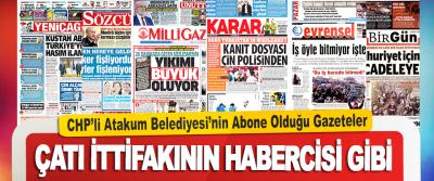 CHP'li Atakum Belediyesi'nin Abone Olduğu Gazeteler Çatı İttifakının Habercisi Gibi