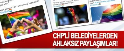 CHP'li belediyelerden ahlaksız paylaşımlar!