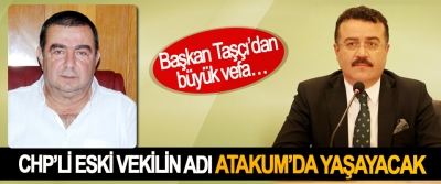 CHP'li Eski Vekilin Adı Atakum'da Yaşayacak