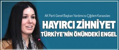 Çiğdem Karaaslan;Hayırcı Zihniyet Türkiye'nin Önündeki Engel