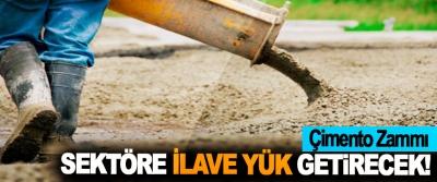 Çimento Zammı Sektöre İlave Yük Getirecek!