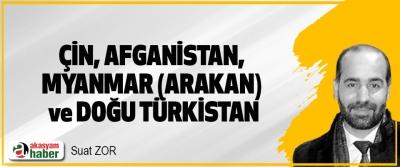 Çin, Afganistan, Myanmar (Arakan) Ve Doğu Türkistan