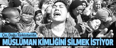 Çin, Doğu Türkistan'da Müslüman Kimliğini Silmek İstiyor