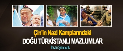 Çin'in Nazi Kamplarındaki Doğu Türkistanlı Mazlumlar