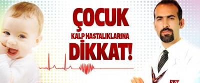 Çocuk Kalp Hastalıklarına Dikkat