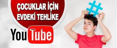 Çocuklar İçin Evdeki Tehlike: Youtube