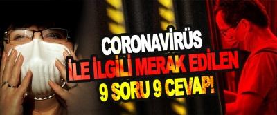 Coronavirüs İle İlgili Merak Edilen 9 Soru 9 Cevap!