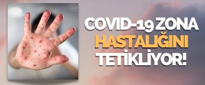 Covıd-19 Zona Hastalığını Tetikliyor!