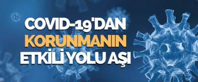 Covıd-19'dan Korunmanın En Etkili Yolu Aşı