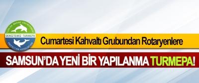 Cumartesi Kahvaltı Grubundan Rotaryenlere Samsun'da Yeni Bir Yapılanma TURMEPA!