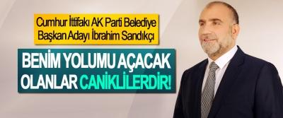 Cumhur İttifakı AK Parti Belediye Başkan Adayı İbrahim Sandıkçı; Benim yolumu açacak olanlar Caniklilerdir!