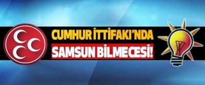 Cumhur İttifakı'nda Samsun bilmecesi!
