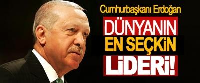 Cumhurbaşkanı Erdoğan Dünyanın en seçkin lideri