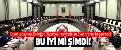 Cumhurbaşkanı Erdoğan Diyarbakır'ın yüzde 39 Evet oranını beğenmedi