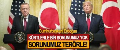 Cumhurbaşkanı Erdoğan: Kürtlerle Bir Sorunumuz Yok, Sorunumuz Terörle!