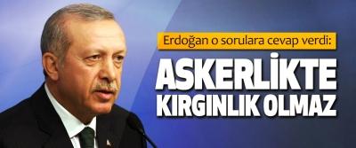 Cumhurbaşkanı Erdoğan: Askerlikte Kırgınlık Olmaz