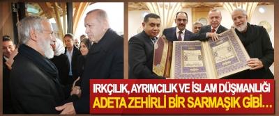 Cumhurbaşkanı Erdoğan: Irkçılık, Ayrımcılık Ve İslam Düşmanlığı Adeta Zehirli Bir Sarmaşık Gibi…