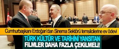 Cumhurbaşkanı Erdoğan'dan Sinema Sektörü temsilcilerine ev ödevi