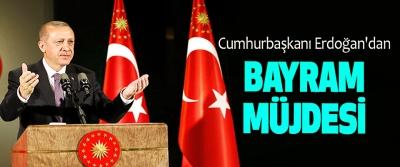 Cumhurbaşkanı Erdoğan'dan Bayram Müjdesi