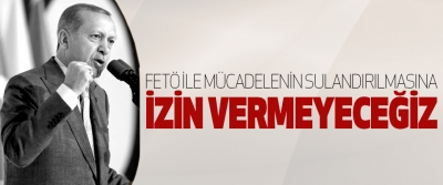 Cumhurbaşkanı Erdoğan, Fetö İle Mücadelenin Sulandırılmasına İzin Vermeyeceğiz