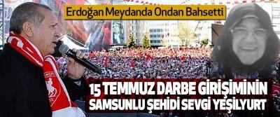 Cumhurbaşkanı Erdoğan Meydanda Ondan Bahsetti