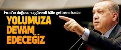 Cumhurbaşkanı Erdoğan: Fırat'ın doğusunu güvenli hâle getirene Yolumuza Devam Edeceğiz