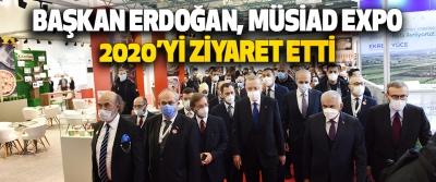 Cumhurbaşkani Erdoğan, Müsiad Expo 2020'yi Ziyaret Etti
