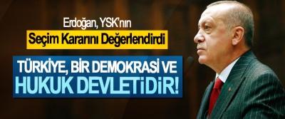 Cumhurbaşkanı Erdoğan; Türkiye, Bir Demokrasi Ve Hukuk Devletidir!